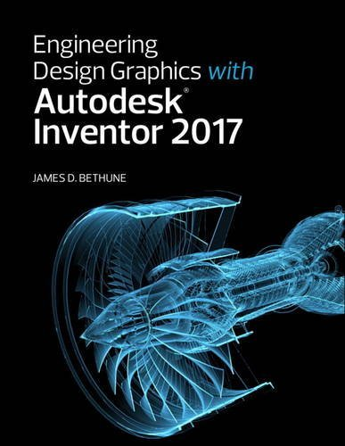 Pdf Download Engineering Design Graphics With Autodesk Inventor 2017 Full Books By James D Bethune Yfgki7j6y5ht