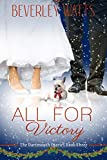 All For Victory: A Romantic Comedy (The Dartmouth Diaries Book 3) by Beverley Watts