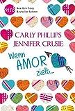 Wenn Amor zielt ?: Ein Mann für alle Lagen/?und cool! (New York Times Bestseller Autoren: Romance) - Jennifer Crusie