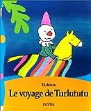 Voyage de turlututu (livre anime)