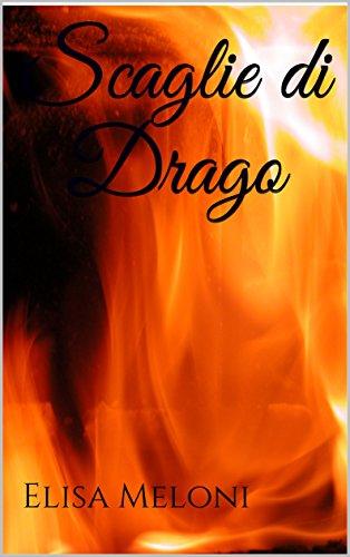 scaricare ebook gratis Scaglie di Drago PDF Epub