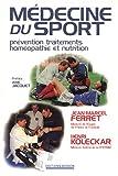 Médecine du sport. Prévention, traitements, homéopathie et nutrition