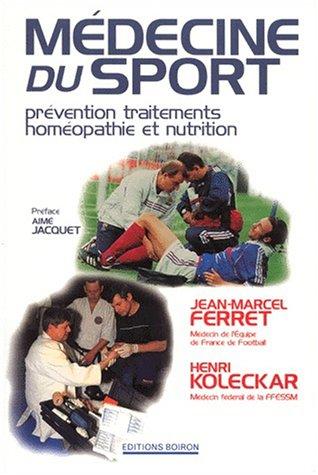 Médecine du sport. Prévention, traitements, homéopathie et nutrition par Jean-Marcel Ferret