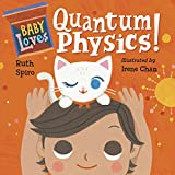 Baby Loves Quantum Physics! (Baby Loves Science, Band 4) Test