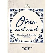Oma weet raad scheurkalender 2019: elke dag een huishoudelijke tip van oma
