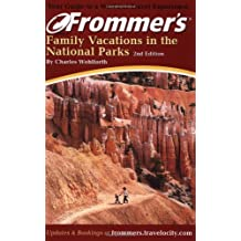 Frommer's Family Vacations in the National Parks (Frommer's National Parks with Kids)