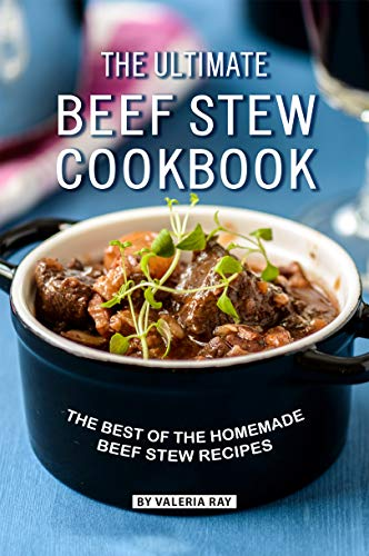 The Ultimate Beef Stew Cookbook: The Best of The Homemade Beef Stew Recipes (English Edition) Cream Soup Cup
