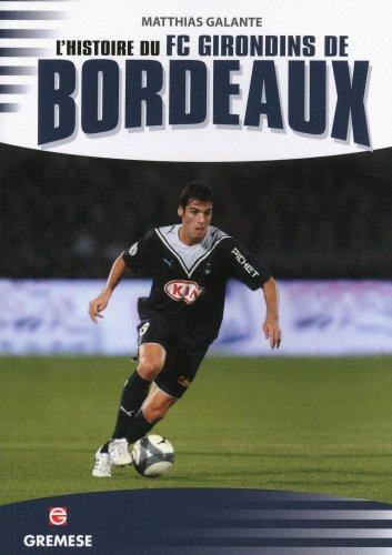 L'histoire du FC Girondins de Bordeaux