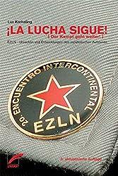 ¡La Lucha Sigue!: ¡Der Kampf geht weiter! Ursachen und Entwicklungen des zapatistischen Aufstands