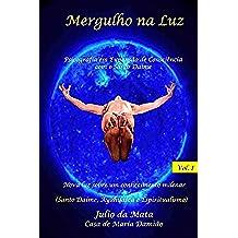 Mergulho na Luz Volume 1: Experiencias com o uso do Santo Daime (Portuguese Edition)