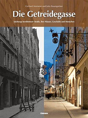 Die Getreidegasse: Salzburgs berühmteste Straße, ihre Häuser, Geschäfte und Menschen