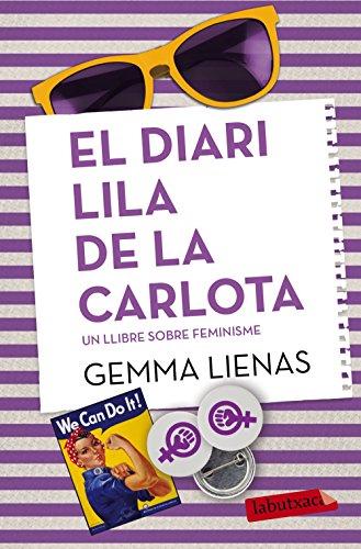 El diari lila de la Carlota : Un llibre sobre el feminisme par Gemma Lienas