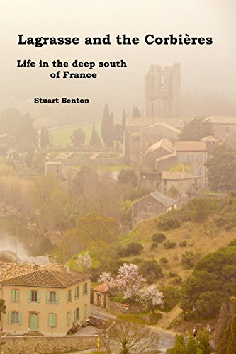 Lagrasse and the Corbières : Life in the deep south of France by [Benton, Stuart]