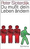 Du mußt dein Leben ändern: Über Anthropotechnik (suhrkamp taschenbuch)