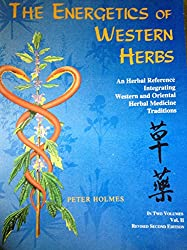 The Energetics of Western Herbs: A Materia Medica Integrating Western and Oriental Herbal Medicine Traditions: 002