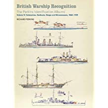 British Warship Recognition: The Perkins Identification Albu (Perkins Identification Album 6)