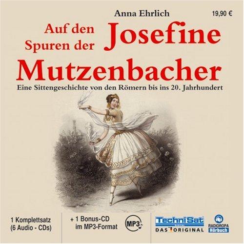 Auf den Spuren der Josefine Mutzenbacher. Eine Sittengeschichte von den Römern bis ins 20. Jahrhundert