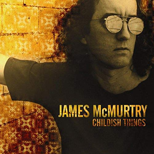 Childish Things (James Mcmurtry-cd)