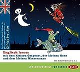 Englisch lernen mit dem kleinen Gespenst, der kleinen Hexe und dem kleinen Wassermann: Hörspiele mit Robert Metcalf u.v.a. (3 CDs)