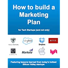 How to build a Marketing Plan for Tech Startups - and not only (English Edition)