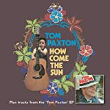 How Come The Sun , Tom Paxton (Ep)