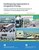Contemporary approaches to congestion pricing : lessons learned from the national evaluation of congestion pricing strategies at six sites /