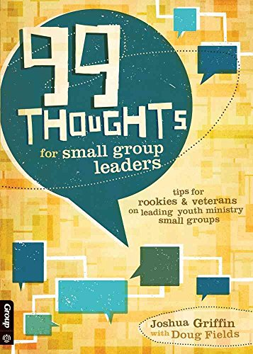 [(99 Thoughts for Small Group Leaders : Tips for Rookies & Veterans on Leading Youth Ministry Small Groups)] [By (author) Joshua Griffin ] published on (August, 2010) par Joshua Griffin