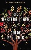 Die Unsterblichen: Roman von Chloe Benjamin
