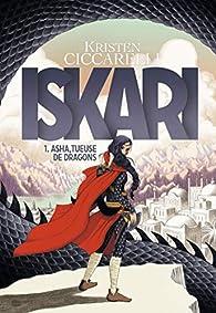 Iskari, 1: Asha, tueuse de dragons par Ciccarelli