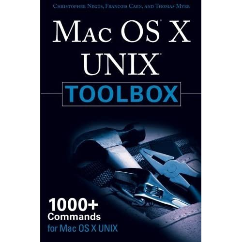 MAC OS X UNIX Toolbox: 1000+ Commands for the Mac OS X 1st edition by Negus, Christopher (2009) Paperback