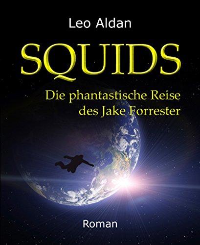 Buchseite und Rezensionen zu 'SQUIDS: Die phantastische Reise des Jake Forrester' von Leo Aldan