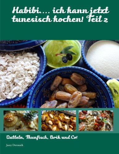 Habibi Ich Kann Jetzt Tunesisch Kochen Teil 2 Jacey
