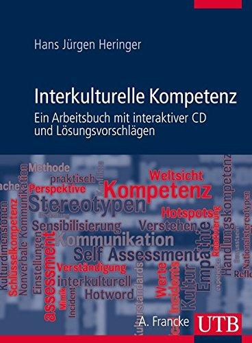 Interkulturelle Kompetenz: Ein Arbeitsbuch mit interaktiver CD und Lösungsvorschlägen