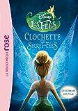La Fée Clochette - Le roman du film 4 : Le secret des Fées