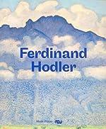 Ferdinand Hodler - 1853-1918 de Sylvie Patry