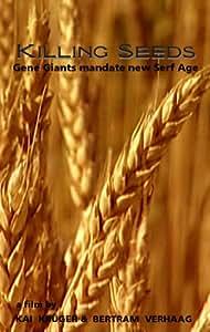Killing Seeds: Gene Giants Mandate New Serf Age
