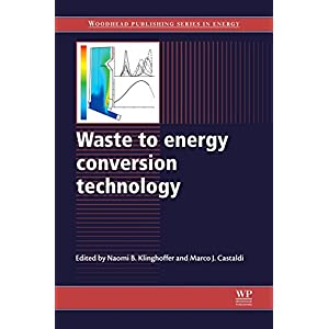 Waste to Energy Conversion Technology (Woodhead Publishing Series in Energy)