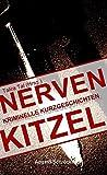 Nervenkitzel: Kriminelle Kurzgeschichten