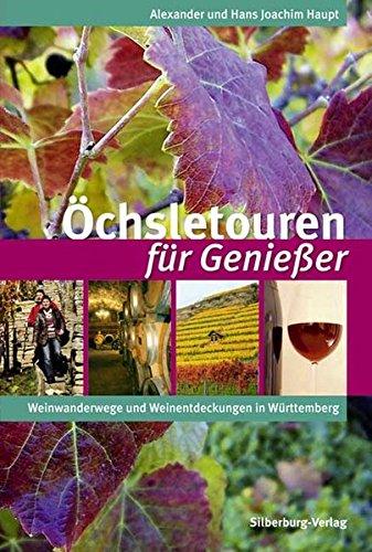Öchsletouren für Genießer: Weinwanderwege und Weinentdeckungen in Württemberg