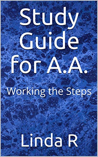 Study Guide for A.A.: Working the Steps (English Edition)