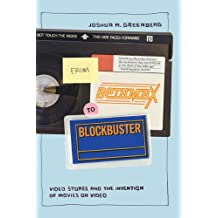 From Betamax to Blockbuster – Video Stores and the  Invention of Movies on Video