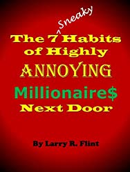 The 7 Sneaky Habits Of Highly Annoying Millionaire$ Next Door (English Edition)