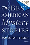 The Best American Mystery Stories 2015 (The Best American Series )