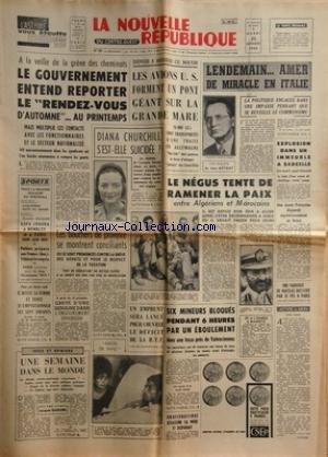 NOUVELLE REPUBLIQUE (LA) [No 5810] du 22/10/1963 - LES CONFLITS SOCIAUX -DIANA CHURCHILL S'EST-ELLE SUICIDEE -LES SPORTS - KOPA A WEMBLEY - FOOT -6 MINEURS BLOQUES PAR UN EBOULEMENT DANS UNE FOSSE PRES DE VALENCIENNES -LE NEGUS TENTE DE RAMENER LA PAIX ENTRE ALGERIENS ET MAROCAINS -LENDEMAIN AMER DE MIRACLE EN ITALIE PAR BOTROT par Collectif