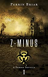 Z-Minus: The Zombie Apocalypse Series (Book 1) (English Edition)
