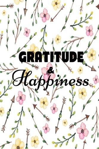 Gratitude & Happiness: Gratitude Journal Prayer Journal Grateful for 3 months: Volume 4 por Nanty Jerry