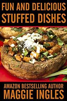 Fun and Delicious Stuffed Dishes (English Edition) par [Ingles, Maggie]