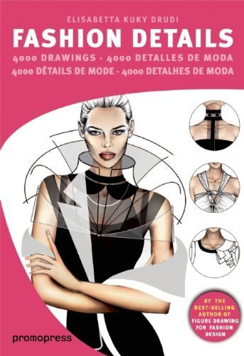 Fashion Details: 4000 Drawings by Drudi, Elisabetta Kuky (2013) Paperback