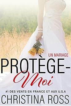 Protège-Moi : Un Mariage par [Ross, Christina]