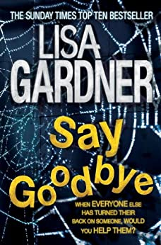 Say Goodbye (FBI Profiler 6) by [Gardner, Lisa]